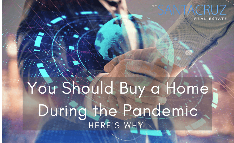 buying a home in santa cruz during a pandemic