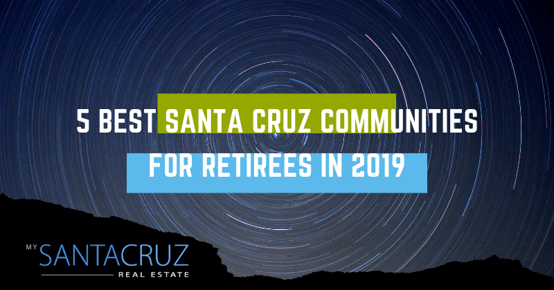 5 best santa cruz communities for retirees in 2019