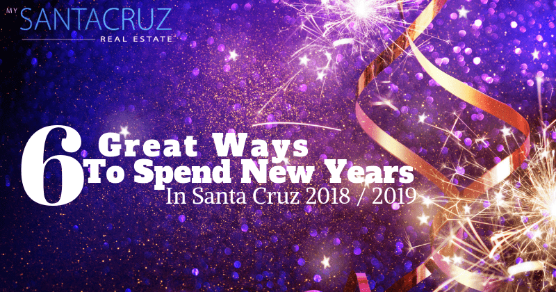 6 great ways to spend new years in santa cruz 2018/2019