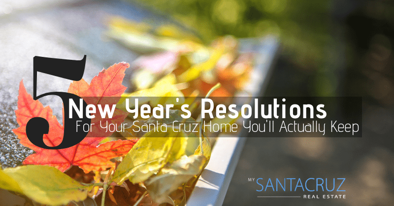 5 new years resolutions for your santa cruz home you'll actually keep