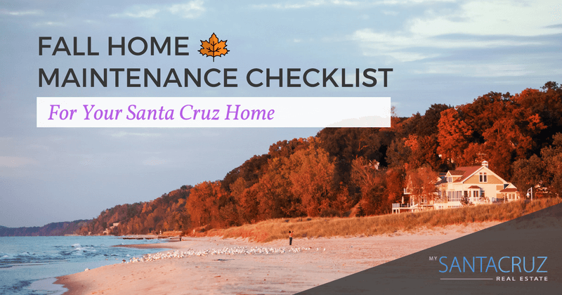 Fall Home Maintenance Checklist for your Santa Cruz home
