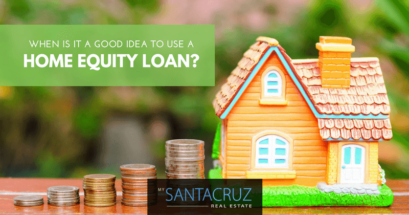 when is it a good idea to use a home equity loan