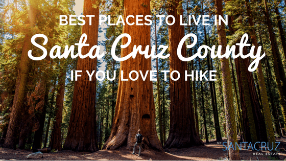 best places to live in santa cruz county if you love to hike