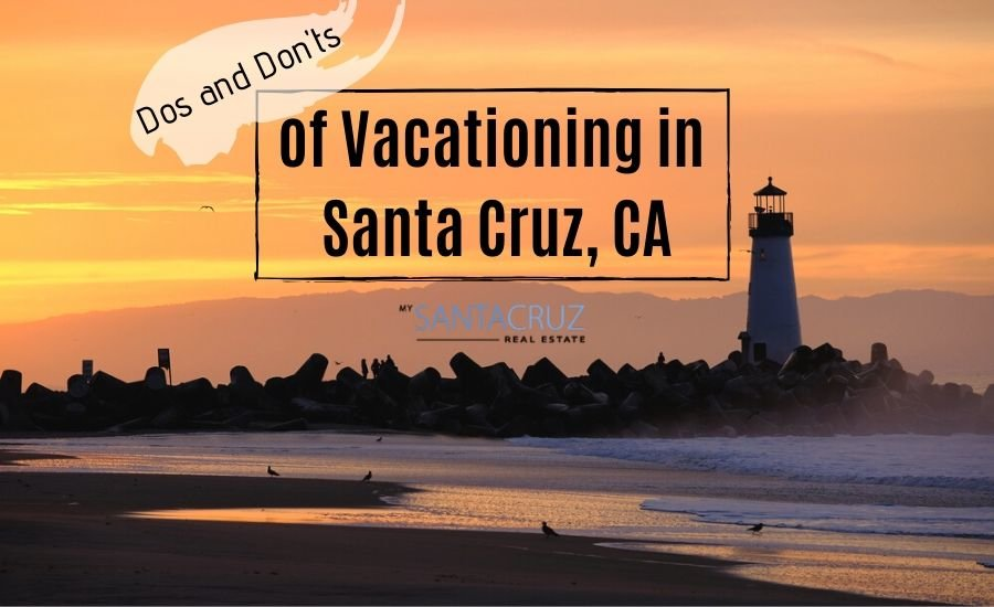 Dos and don'ts of visiting Santa Cruz