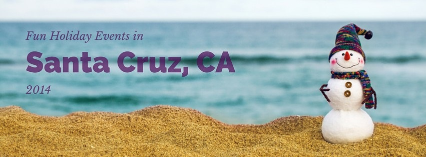 fun holiday events in santa cruz california 2014