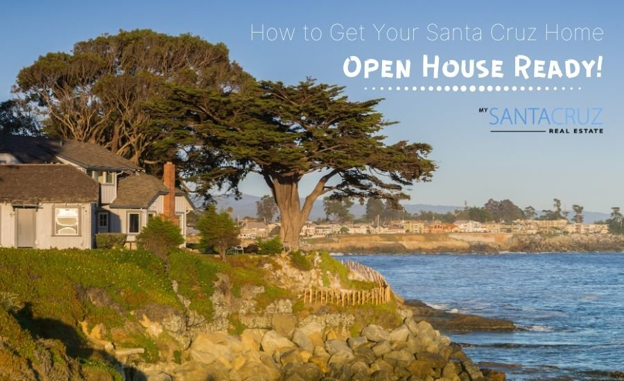 how to get your santa cruz home open house ready