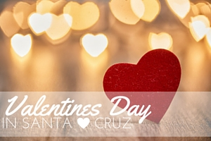 Valentines Day Santa Cruz date ideas